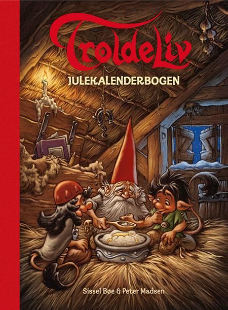 Troldeliv - Julekalenderbogen af Sissel Bøe og Peter Madsen m.fl.