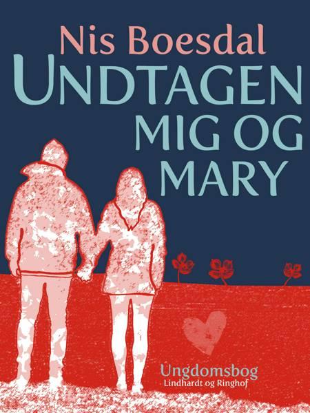 Undtagen mig og Mary af Nis Boesdal