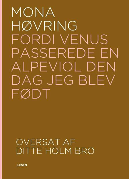 Fordi Venus passerede en alpeviol den dag jeg blev født af Mona Høvring