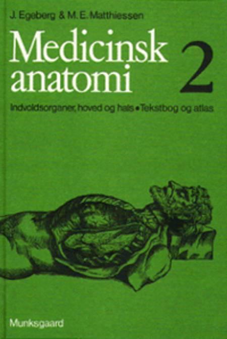 Medicinsk anatomi af Jørn Egeberg og Martin Ebbe Matthiessen