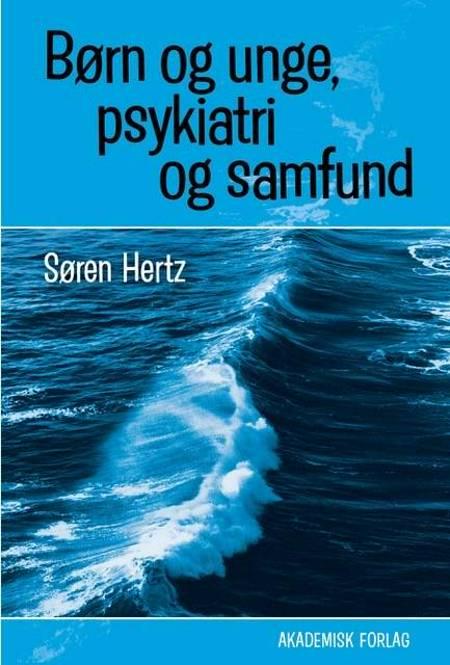 Børn og unge, psykiatri og samfund af Søren Hertz