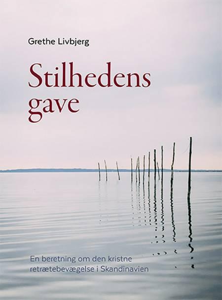 Stilhedens gave af Grethe Livbjerg