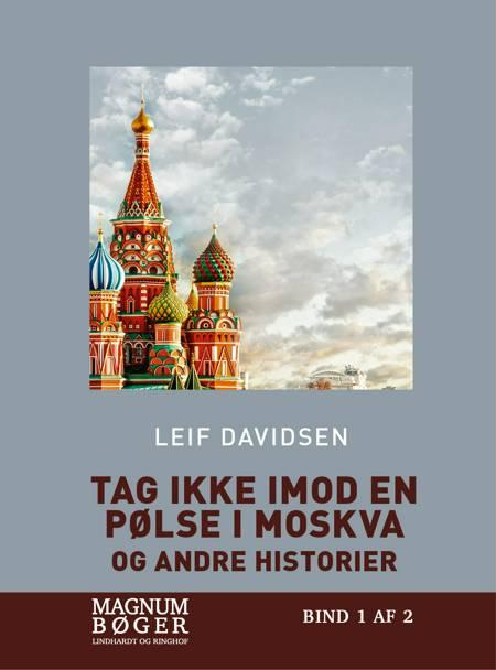 Tag ikke imod en pølse i Moskva - og andre historier af Leif Davidsen