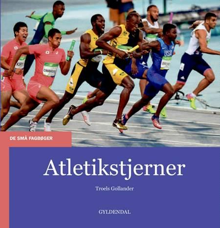Atletikstjerner af Troels Gollander
