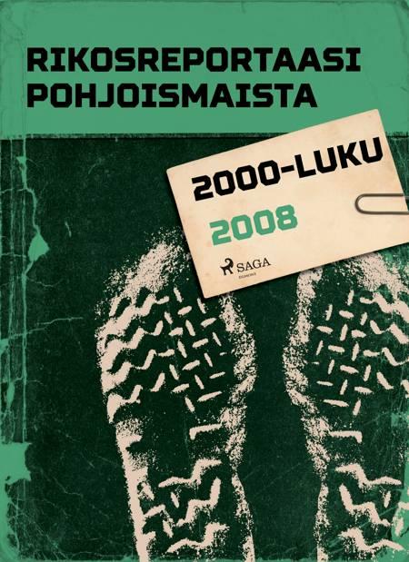 Rikosreportaasi Pohjoismaista 2008 af Eri Tekijöitä