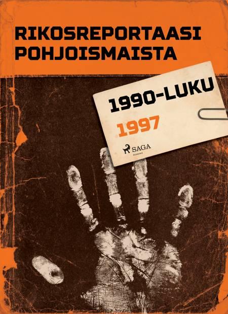 Rikosreportaasi Pohjoismaista 1997 af Eri Tekijöitä