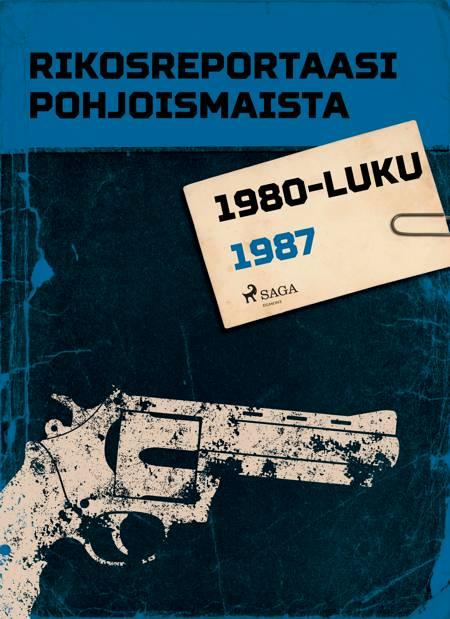 Rikosreportaasi Pohjoismaista 1987 af Eri Tekijöitä