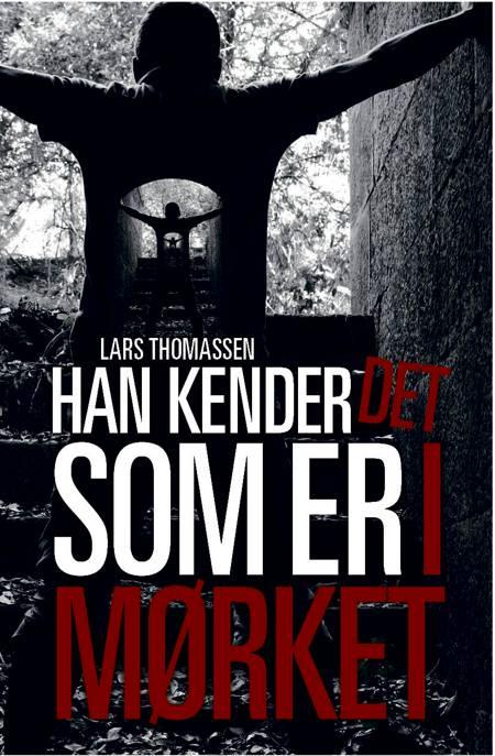 Han kender det som er i mørket af Lars Thomassen