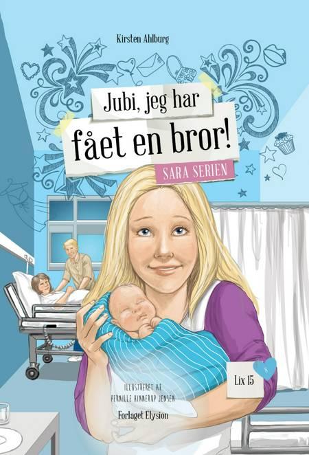 Jubi, jeg har fået en bror! af Kirsten Ahlburg