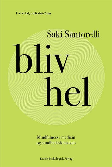Bliv hel af Saki Santorelli