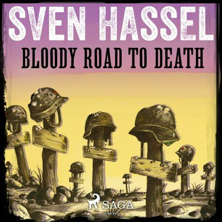 Bloody Road to Death af Sven Hassel