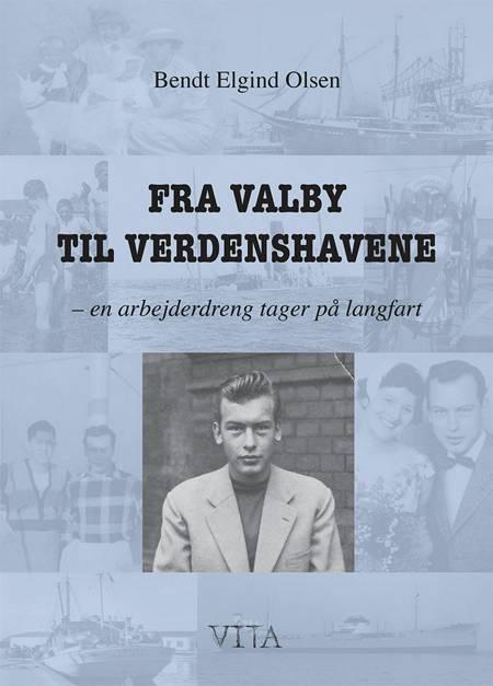 Fra Valby til verdenshavene af Bendt Elgind Olsen