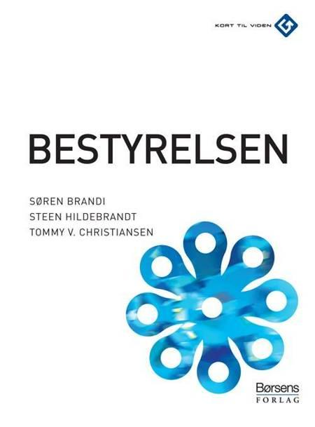 Bestyrelsen af Steen Hildebrandt, Søren Brandi, Tommy V. Christiansen og Steen Hildebrandt og Tommy V. Christiansen