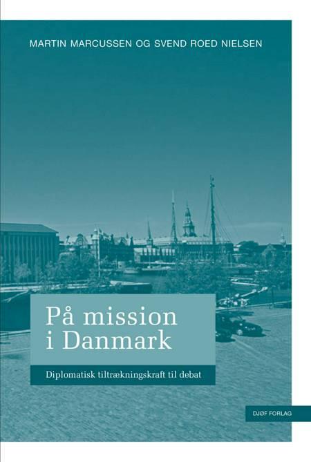På mission i Danmark af Martin Marcussen og Svend Roed Nielsen