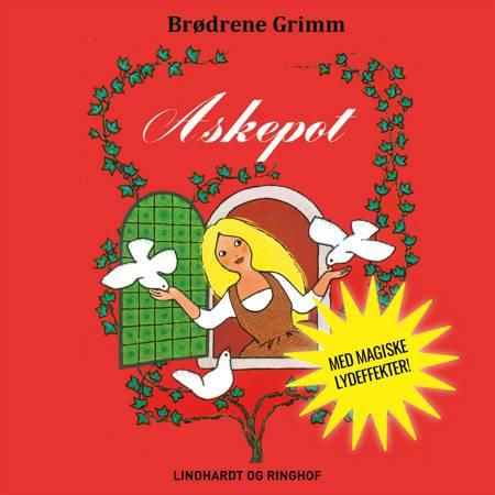 Askepot - Lydbogsdrama af Bdr. Grimm. M.fl