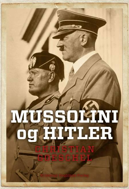 Mussolini og Hitler af Christian Goeschel