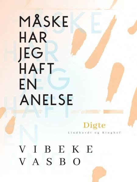 Måske har jeg haft en anelse af Vibeke Vasbo