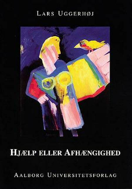 Hjælp eller afhængighed af Lars Uggerhøj