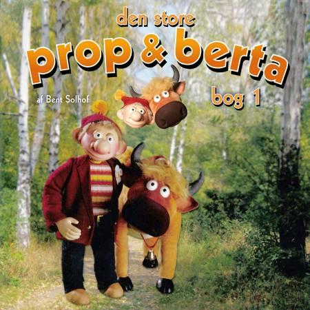 Den store Prop og Berta bog 1 af Bent Solhof