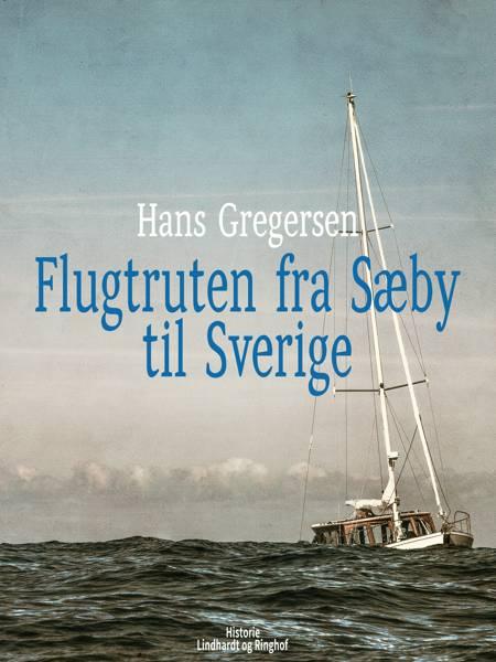 Flugtruten fra Sæby til Sverige af Hans Gregersen