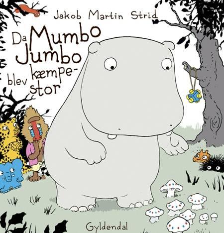 Da Mumbo Jumbo blev kæmpestor af Jakob Martin Strid