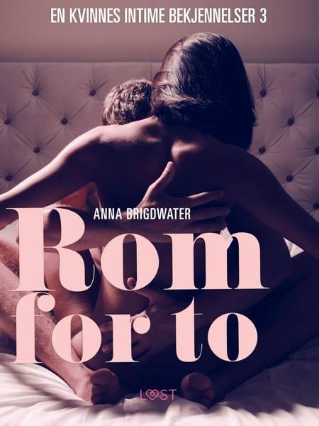 Rom for to - en kvinnes intime bekjennelser 3 af Anna Bridgwater