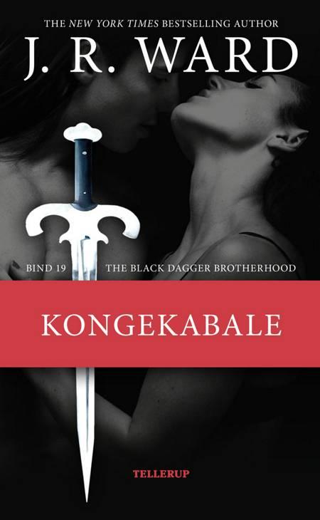 The Black Dagger Brotherhood #19: Kongekabale af J. R. Ward