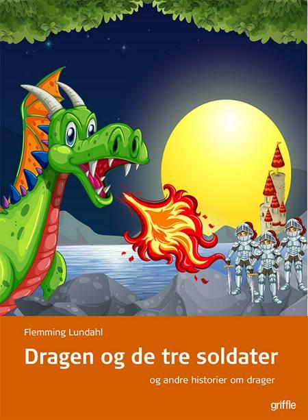 Dragen og de tre soldater af Flemming Lundahl