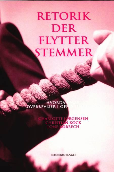 Retorik der flytter stemmer af Charlotte Jørgensen, Christian Kock og Lone Rørbech