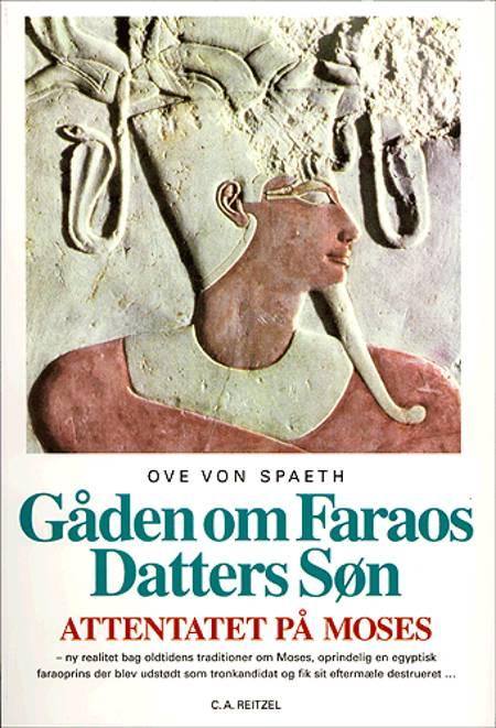 Attentatet på Moses , Gåden om faraos datters søn af Ove von Spaeth