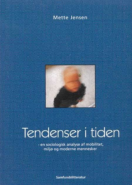Tendenser i tiden af Mette Jensen