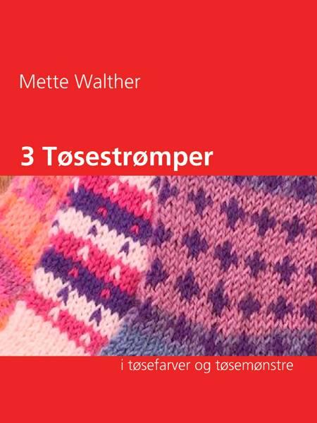 3 Tøsestrømper af Mette Walther
