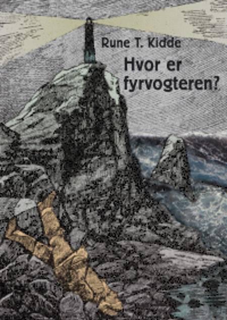 Hvor er fyrvogteren? af Rune T. Kidde