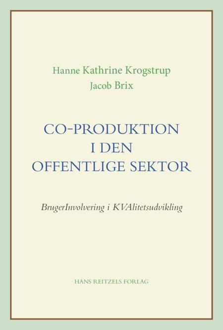 Co-produktion i den offentlige sektor af Hanne Kathrine Krogstrup og Jacob Brix