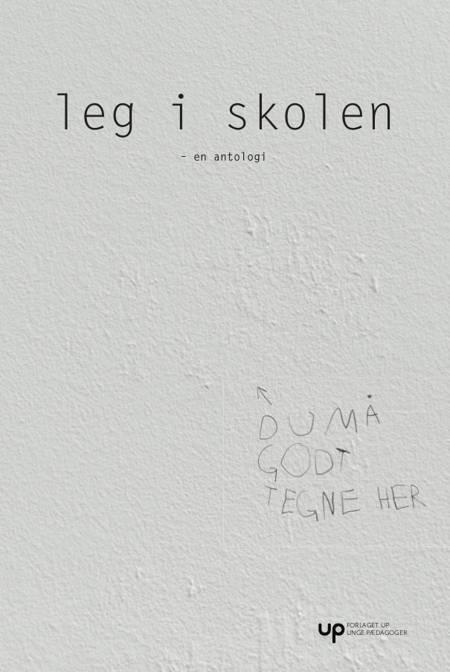 Leg i skolen af Mads Hermansen, Stig Brostrøm og Helle Marie Skovbjerg