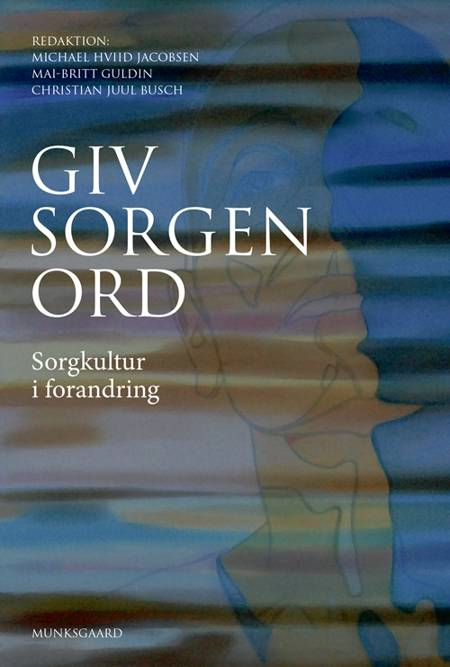 Giv sorgen ord af Michael Hviid Jacobsen, Stine Gotved og Kirsten Halskov Madsen m.fl.