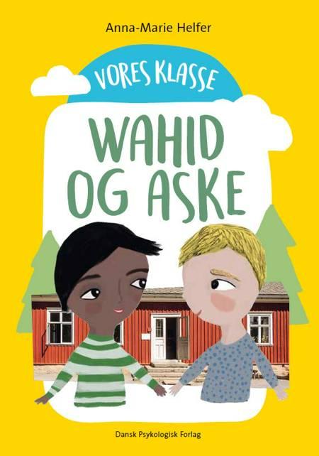 Vores klasse 6: WAHID OG ASKE af Anna-Marie Helfer
