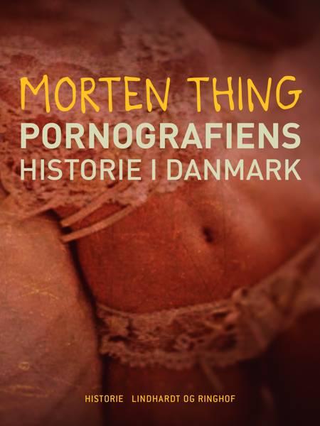 Pornografiens historie i Danmark af Morten Thing