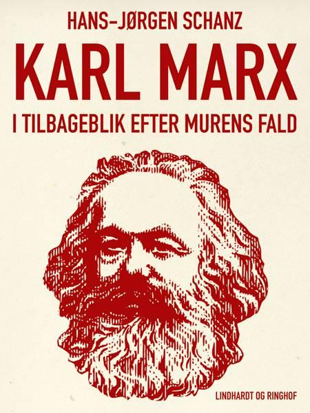 Karl Marx i tilbageblik efter murens fald af Hans-Jørgen Schanz