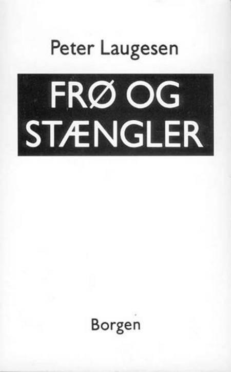 Frø og stængler af Peter Laugesen