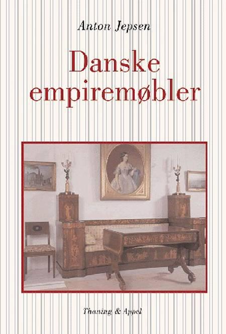 Danske empiremøbler af Anton Jepsen