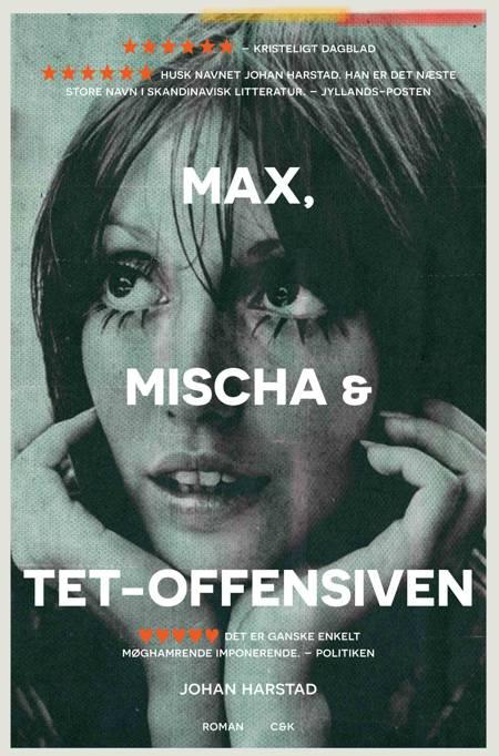 Max, Mischa og Tet-offensiven af Johan Harstad