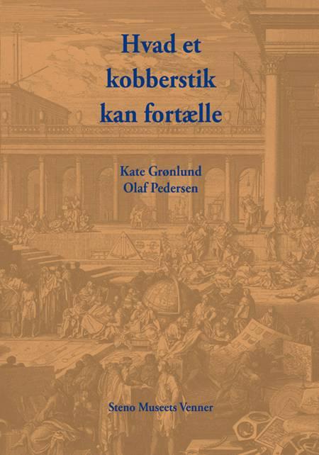 Hvad et kobberstik kan fortælle af Olaf Pedersen og Kate Grønlund