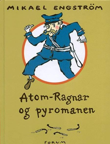 Atom-Ragnar og pyromanen af Mikael Engström