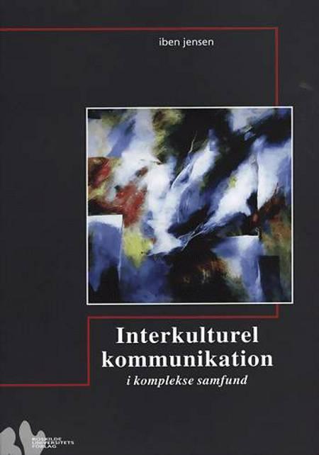 Interkulturel kommunikation i komplekse samfund af Iben Jensen