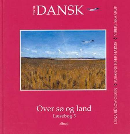 Tid til dansk af Vibeke Skaarup, Susanne Kjær Harms og Lena Bülow-Olsen m.fl.