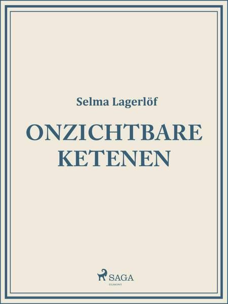 Onzichtbare ketenen af Selma Lagerlöf