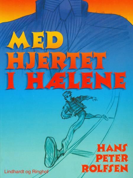 Med hjertet i hælene af Hans Peter Rolfsen