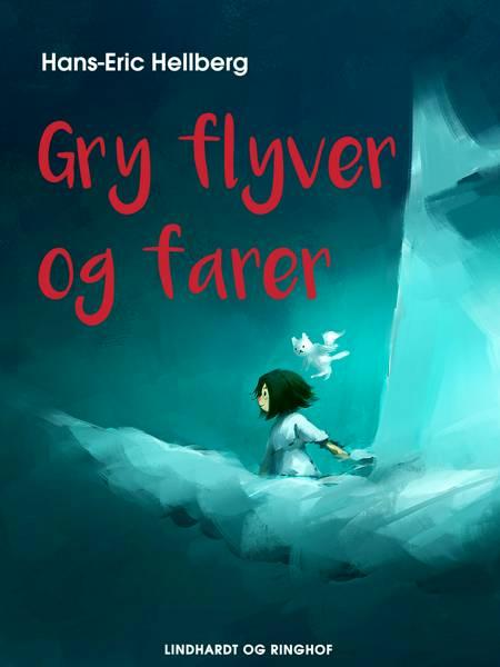 Gry flyver og farer af Hans-Eric Hellberg
