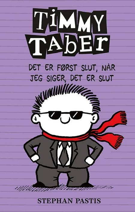 Timmy Taber 7: Det er først slut, når jeg siger, det er slut af Stephan Pastis